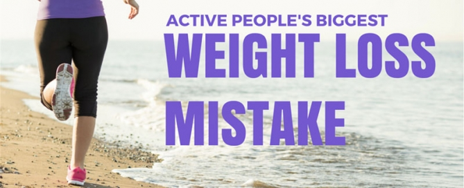 weight loss mistake active people