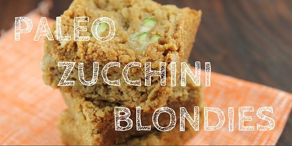 paleo zucchini blondies