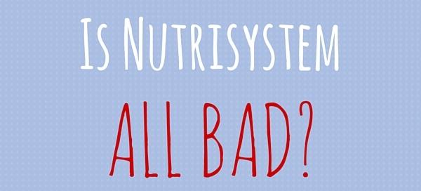 nutrisystem all bad
